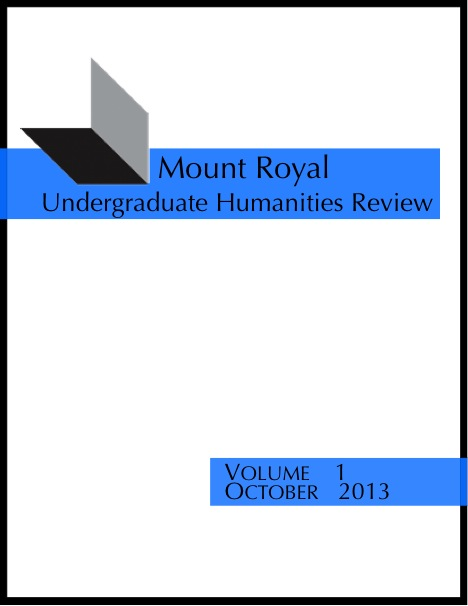 Mount Royal Undergraduate Humanities Review Volume 1 October 2013