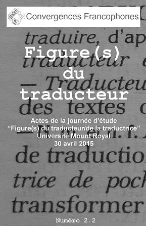 """Afficher Vol. 2 No. 2 (2015): Actes du colloque """"Figure(s) du traducteur"""""""
