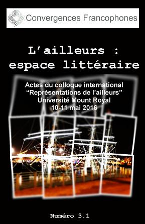 Afficher Vol. 3 No. 1 (2016): L'ailleurs: espace littéraire